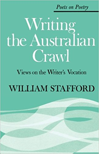 William Stafford Writing the Australian Crawl